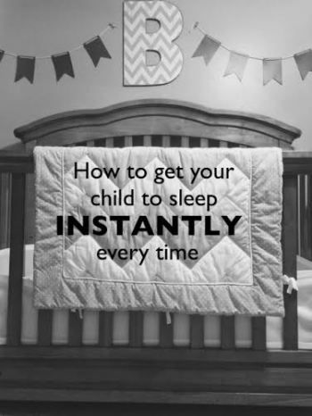 How to Get your child to sleep instantly every time.