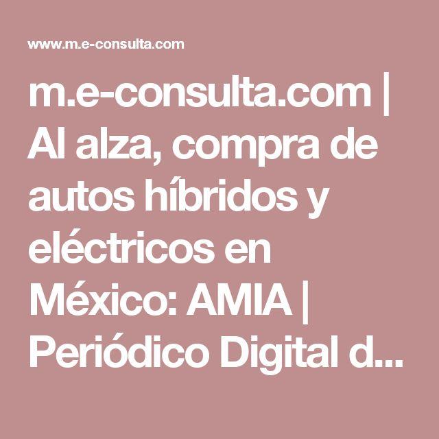 m.e-consulta.com | Al alza, compra de autos híbridos y eléctricos en México: AMIA | Periódico Digital de Noticias de Puebla | México 2017