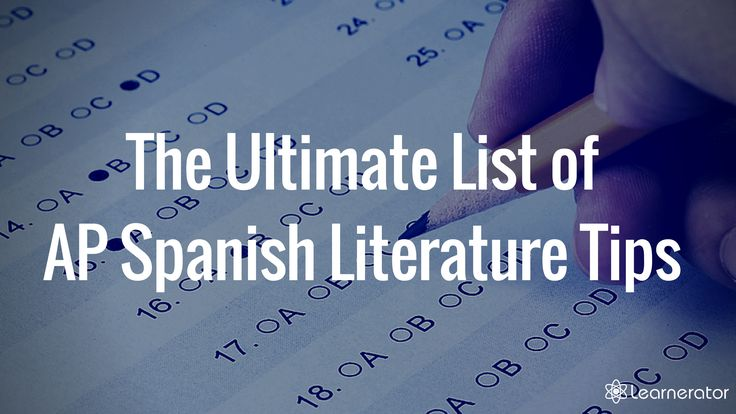 The Ultimate List of AP Spanish Literature and Culture Tips 6 months ago / All Posts AP Ultimate Lists of AP Tips / By Learnerator 6 Shares Unlike its Language & Culture counterpart, the AP Spanish Literature & Culture course is not widely pursued by students. Only the top Spanish students reach this level of Spanish prior to study at the college level and many of those who do take the course and exam speak Spanish as a first language. Not to fret – you, too, can be successful at the...