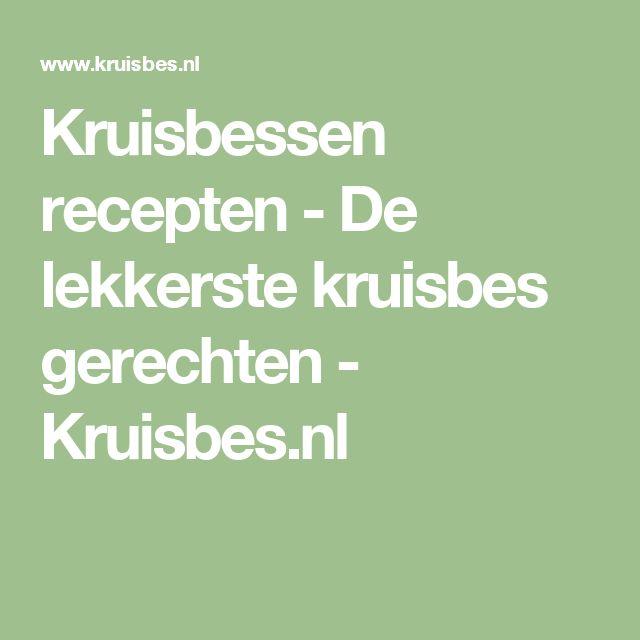 Kruisbessen recepten - De lekkerste kruisbes gerechten - Kruisbes.nl