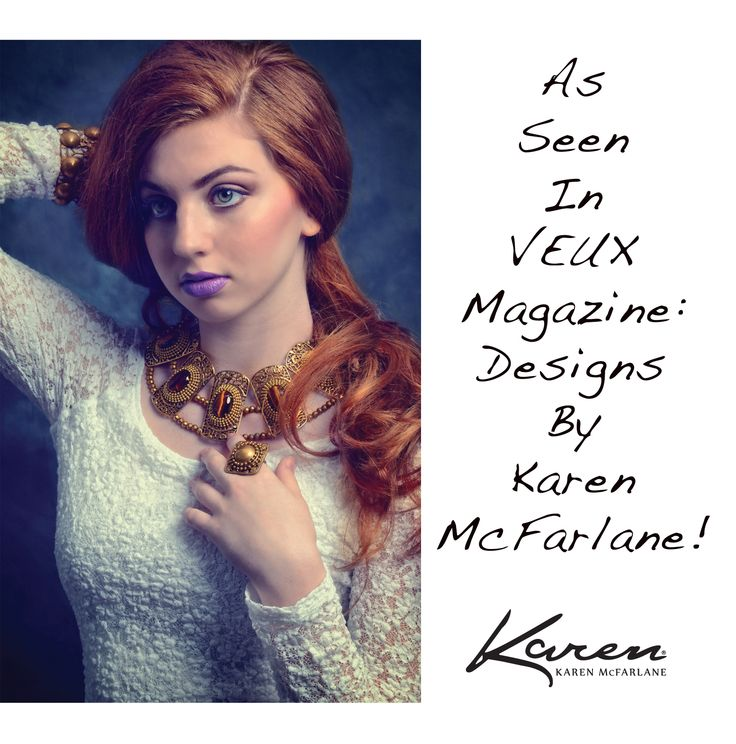 As Seen In Veux Magazine: Designs By Karen McFarlane! Honored to see such lavish use of my work! Thanks to: Model: Gabriella MacPherson Photography: Michele Taras Photography Makeup & Hair: Lisa Ann Torti Makeup Artist Bracelet: http://www.jewellerybykaren.com/bou…/bracelets/bracelet-879b Ring: http://www.jewellerybykaren.com/boutique/rings/ring-790r Bracelet: http://www.jewellerybykaren.com/bo…/bracelets/bracelet-890bt