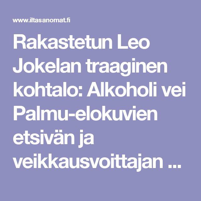 Rakastetun Leo Jokelan traaginen kohtalo: Alkoholi vei Palmu-elokuvien etsivän ja veikkausvoittajan 48-vuotiaana - Viihde - Ilta-Sanomat