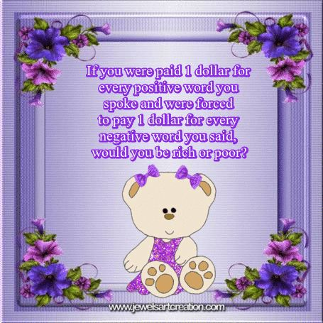 cute pictures, teddy bear graphics, glitter graphics, purple graphics, positive words, rich or poor