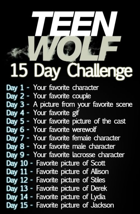 teen wolf 15 day challenge. I'M SO DOING IT! December