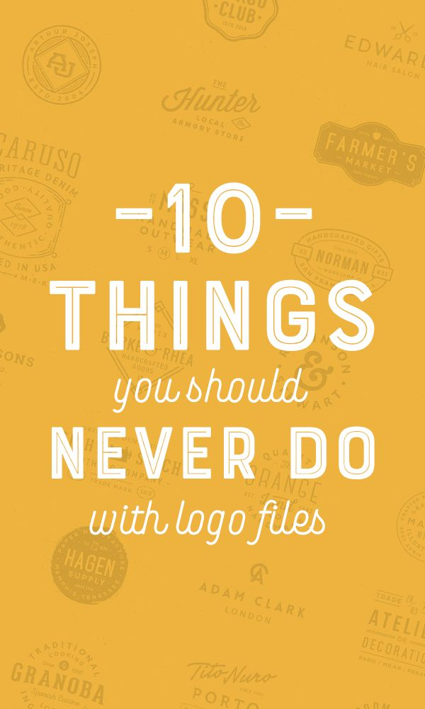 10 Things You Should Never Do With Your Logo Files