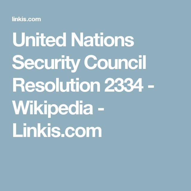 United Nations Security Council Resolution 2334 - Wikipedia - Linkis.com