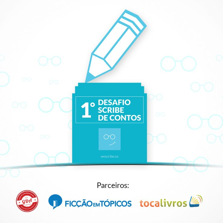 Participe do 1º Desafio Scribe de Contos. http://wescribe.co/t/1-desafio-scribe-de-contos