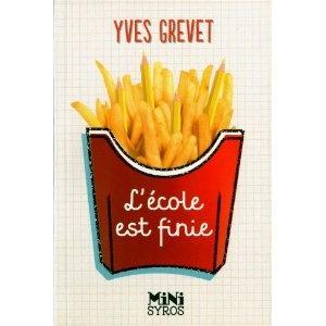 L'école est finie - Yves Grevet