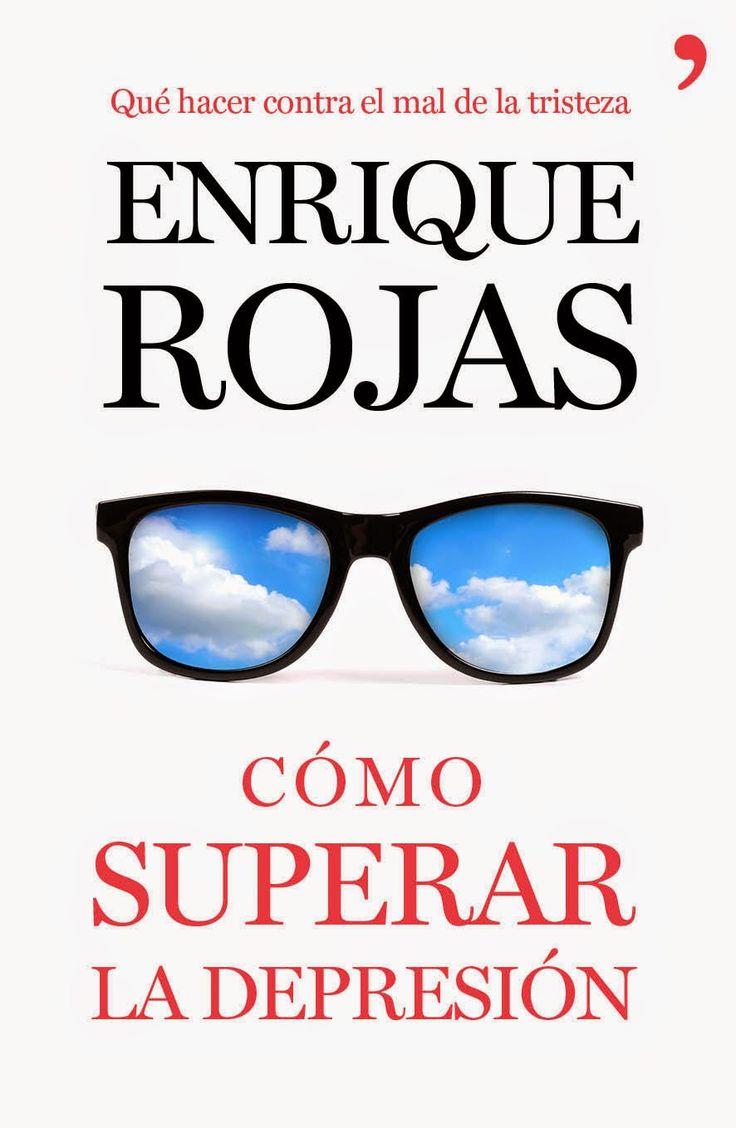 Cómo superar la depresión : qué hacer contra el mal de la tristeza / Enrique Rojas.. -- 1ª ed. (2014)