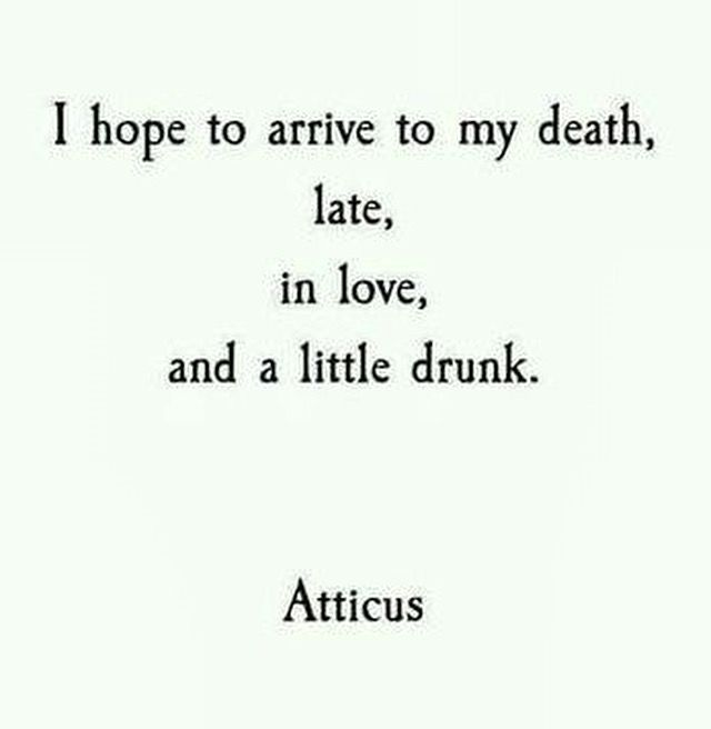 Quotes from Atticus define our attitude towards life, just live it !!! #death #life #rebel #livelife #unapologetic #atticus #preach #sundayfunday #creativity #inspiration #drunk #inlove #late #attitude #inspirationalquote #madness #sundaze #foodforthought #wordsofwisdom #inspo #parulina