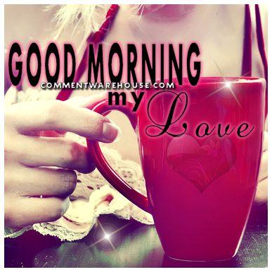 Good Morning My Love morning good morning morning quotes good morning quotes good morning love quotes good morning greetings good morning my love
