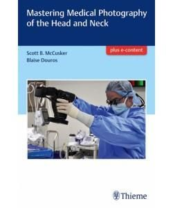 Mastering Medical Photography of the Head and Neck