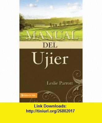 Manual del ujier (9780829703290) Leslie Parrott , ISBN-10: 0829703292  , ISBN-13: 978-0829703290 ,  , tutorials , pdf , ebook , torrent , downloads , rapidshare , filesonic , hotfile , megaupload , fileserve