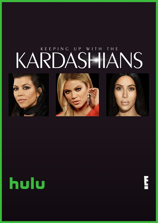 Watch Seasons 1 13 Of Kuwtk Available On Hulu Today Watch Reality Television S Favorite Family Keeping Up With The Kardashians Reality Television Kardashian