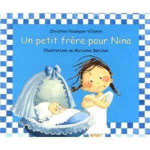 Un petit frère pour Nina /Chritine Naumann-Villemin et Marianne Barcilon