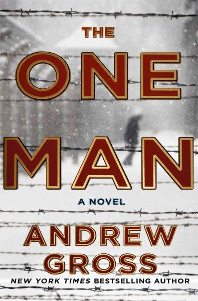 The One Man, by Andrew Gross -- AUGUST