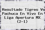 http://tecnoautos.com/wp-content/uploads/imagenes/tendencias/thumbs/resultado-tigres-vs-pachuca-en-vivo-en-liga-apertura-mx-21.jpg Tigres vs Pachuca. Resultado Tigres vs Pachuca en vivo en Liga Apertura MX (2-1), Enlaces, Imágenes, Videos y Tweets - http://tecnoautos.com/actualidad/tigres-vs-pachuca-resultado-tigres-vs-pachuca-en-vivo-en-liga-apertura-mx-21/