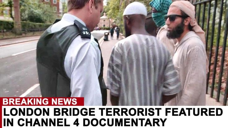 BREAKING: LONDON BRIDGE ATTACKER FEATURED IN CHANNEL 4 DOCUMENTARY