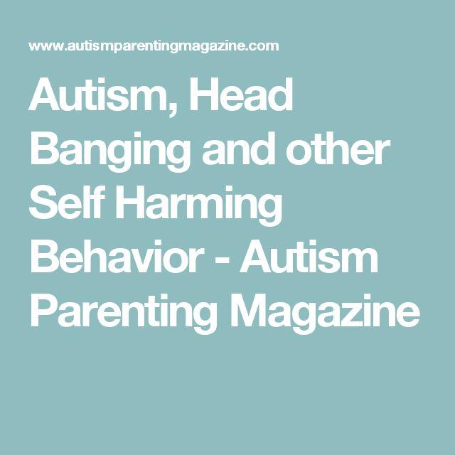 Autism, Head Banging and other Self Harming Behavior - Autism Parenting Magazine