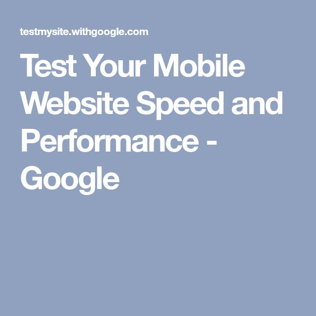 Test Your Mobile Website Speed and Performance - Google