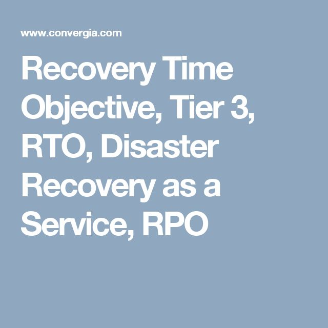 Recovery Time Objective, Tier 3, RTO, Disaster Recovery as a Service, RPO