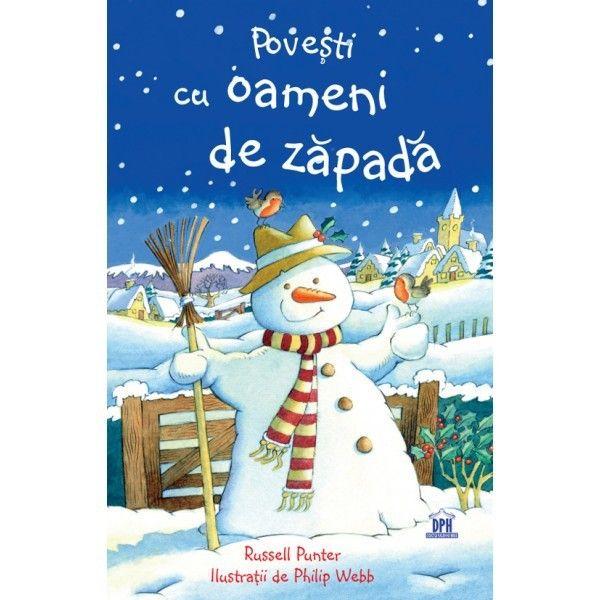 Povesti cu oameni de zapada - Russell Punter -  - Care va fi cel mai bine imbracat om de zapada din Oraselul Alb? Oare Gerulet se va topi in apropierea focului