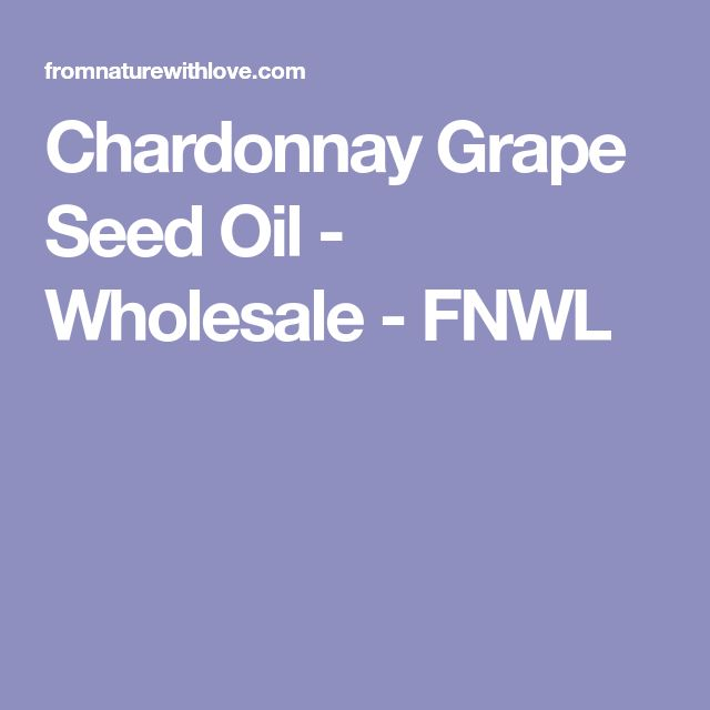 Chardonnay Grape Seed Oil - Wholesale - FNWL