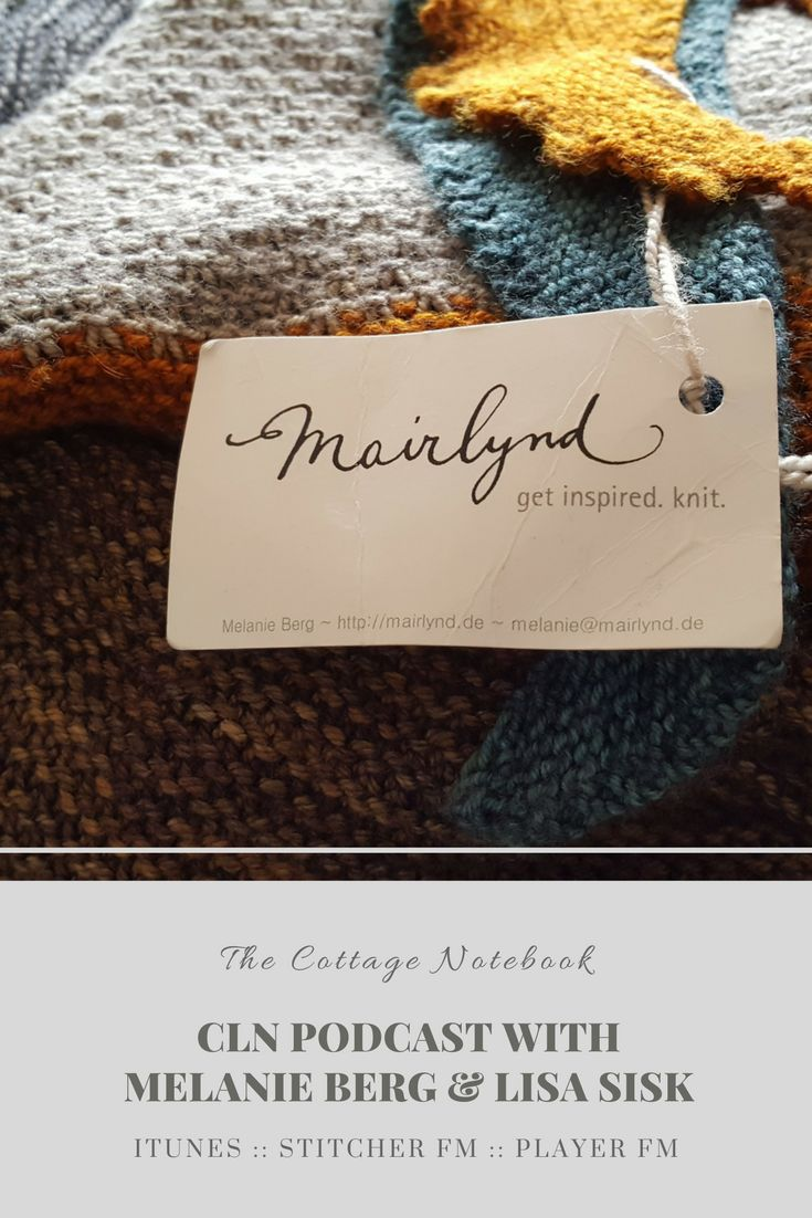 Episode 16 of the CLN Podcast from the Cottage Notebook is on location with Melanie Berg and Lisa Sisk from This is Knit in Powerscourt Townhouse, Dublin Ireland.  It's a relaxed 50-minute talk about life and what's important to us as knitters.