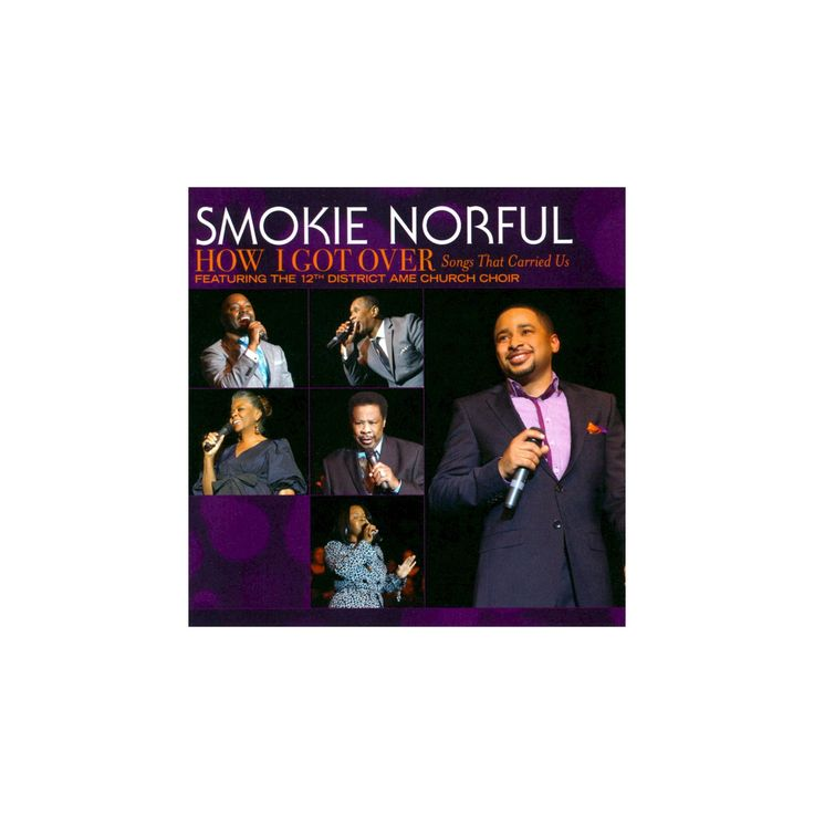 Smokie Norful - How I Got Over...Songs That Carried Us (CD)
