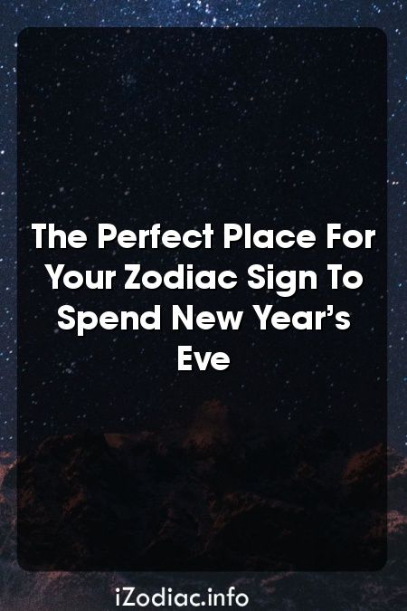 How spend new years eve based zodiac signs