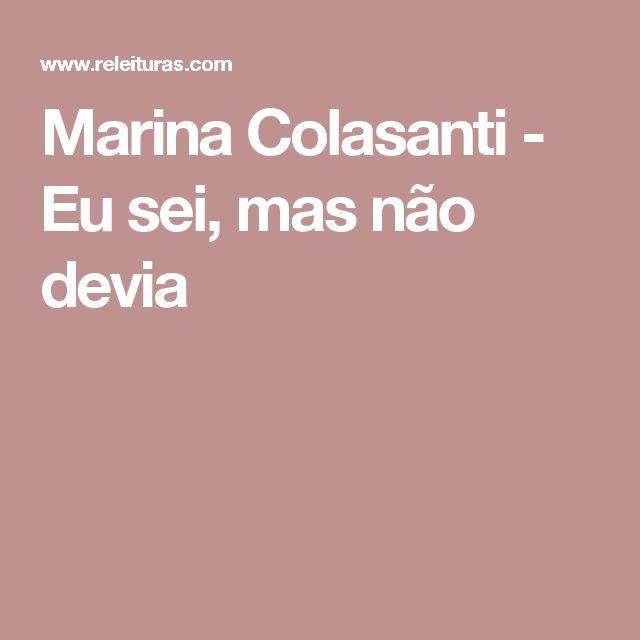Marina Colasanti - Eu sei, mas não devia