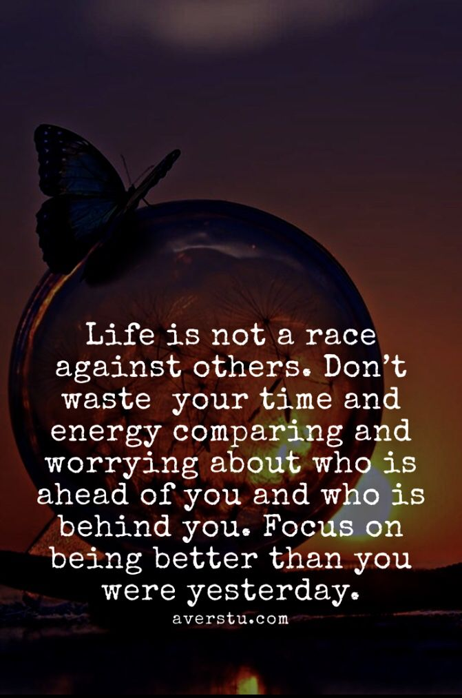 Life Is Not A Race Quotes Pinterest Life Quotes Good Life