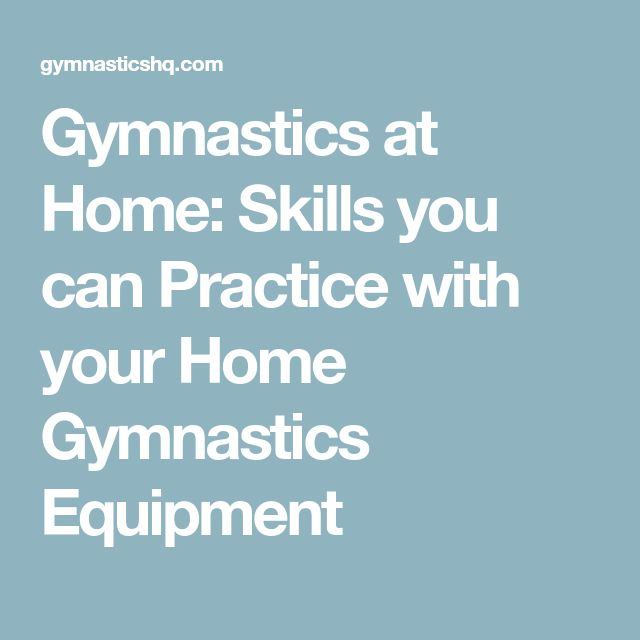Gymnastics at Home: Skills you can Practice with your Home Gymnastics Equipment