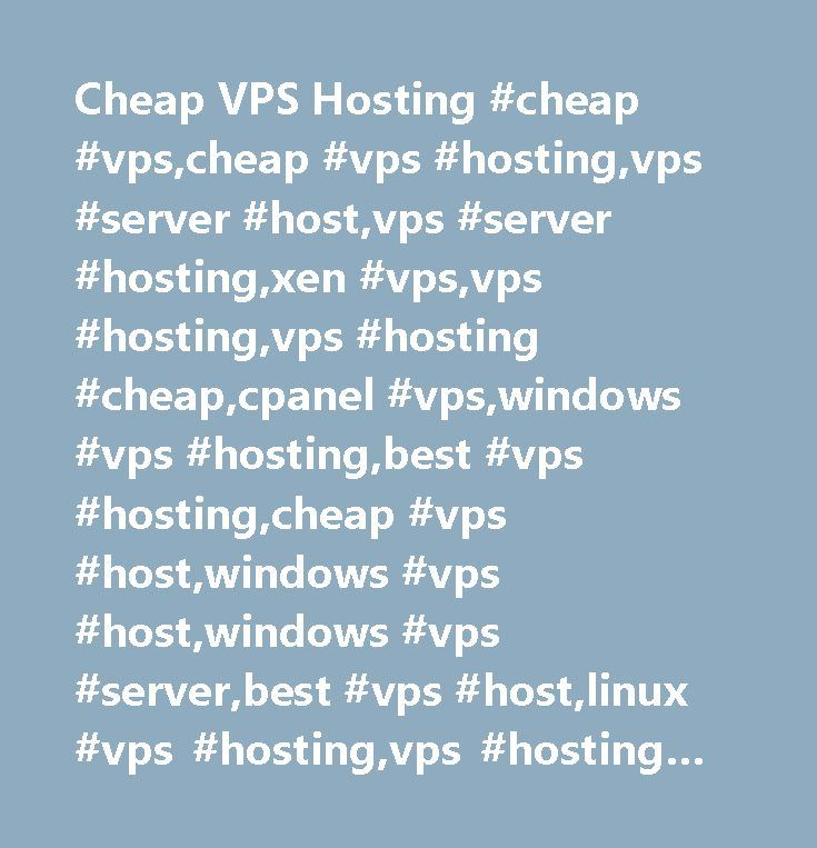 Cheap VPS Hosting #cheap #vps,cheap #vps #hosting,vps #server #host,vps #server #hosting,xen #vps,vps #hosting,vps #hosting #cheap,cpanel #vps,windows #vps #hosting,best #vps #hosting,cheap #vps #host,windows #vps #host,windows #vps #server,best #vps #host,linux #vps #hosting,vps #hosting #linux,unmetered #vps,cpanel #vps #hosting,unmetered #vps #hosting…