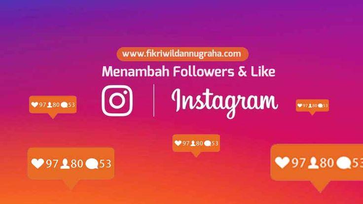 Cara Memperbanyak Like dan Followers Instagram Lengkap tips menambah dan meningkatkan follower social media auto liker bot twitter selebgram hashtag banyak sering digunakan
