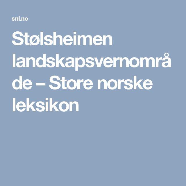 Stølsheimen landskapsvernområde – Store norske leksikon