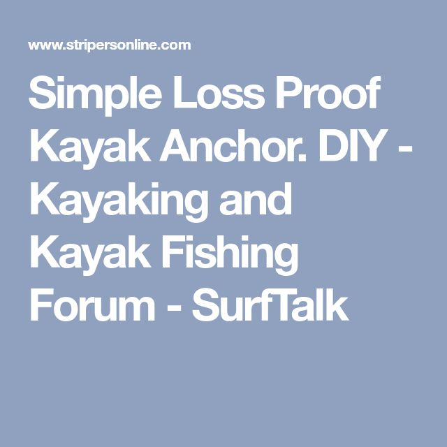 Simple Loss Proof Kayak Anchor. DIY - Kayaking and Kayak Fishing Forum - SurfTalk
