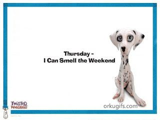 Thursday | Thursday - I can smell the weekend - Images and e-cards