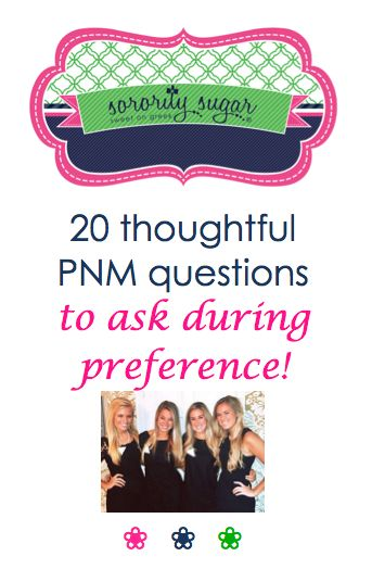 By the final Pref Night round, a PNM probably doesn't have too many questions left. But if needed, these are the meaningful types of things a PNM can ask the special sister she is partnered with. <3 BLOG LINK:  http://sororitysugar.tumblr.com/post/95841999334/hi-i-was-just-wondering-what-are-appropriate-topics-of