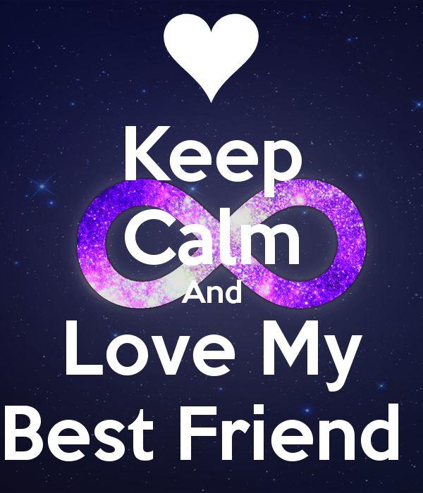 Imagini pentru keep calm and love my best friend