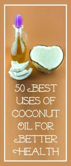 50 best uses of coconut oil for better health!  Some of these you may have never heard of!