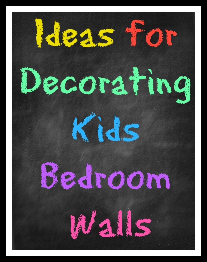 Ideas For Decorating Kids Bedroom Walls
