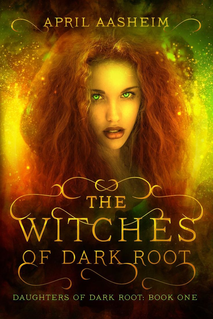 The Witches of Dark Root (Daughters of Dark Root Book by April Aasheim.