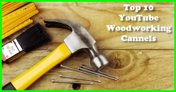 Top 10 YouTube Woodworking Channels - http://www.gottagodoityourself.com/top-10-youtube-woodworking-channels/