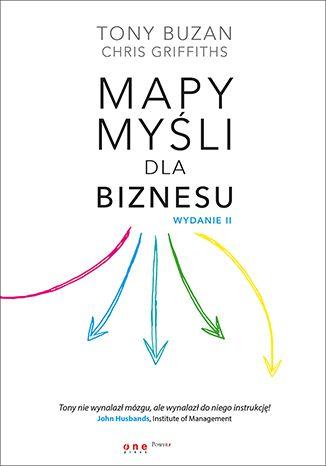 Mapy myśli dla biznesu. Wydanie II - Tony Buzan, Chris Griffiths