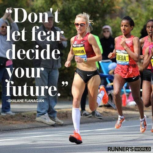 Don't let fear decide your future. - Shalane Flanagan