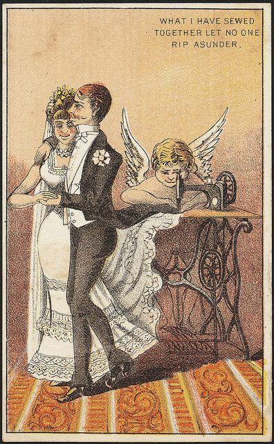 """What I have sewed together let no one rip assunder."" ~ Vintage wedding themed sewing machine trade card, 1870-1900"