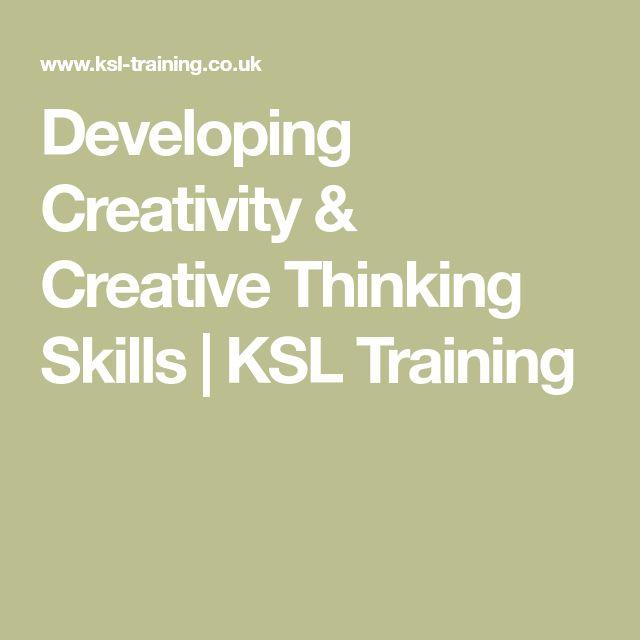 Developing Creativity & Creative Thinking Skills | KSL Training