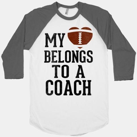 My Heart Belongs To A Football Coach (Baseball Tee) | HUMAN But baseball would be cute! - for Jaime