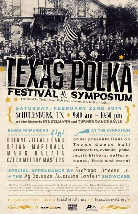 The Texas Polka Festival & Symposium featuring the state's European polka traditions of German, Czech and Polish heritage takes place Sat., Feb. 22, in Schulenburg, Texas. Performances by The Boerne Village Band, Brian Marshall, Czech Melody Masters, Mark Halata, Santiago Jimenez Jr., and a showcase of contestants in the Big Squeeze Accordion Contest. Panel discussions include European history, Texas dance hall architecture, polka music history, culture and more. Tickets $0-15.